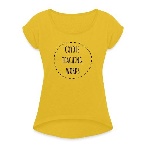 COYOTE TEACHING WORKS black - Frauen T-Shirt mit gerollten Ärmeln