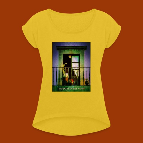 Windows in the Heart - Women's T-Shirt with rolled up sleeves