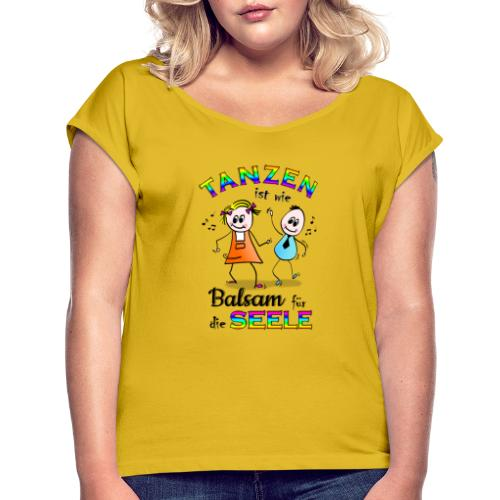 Kollektion - Tanzen - Frauen T-Shirt mit gerollten Ärmeln