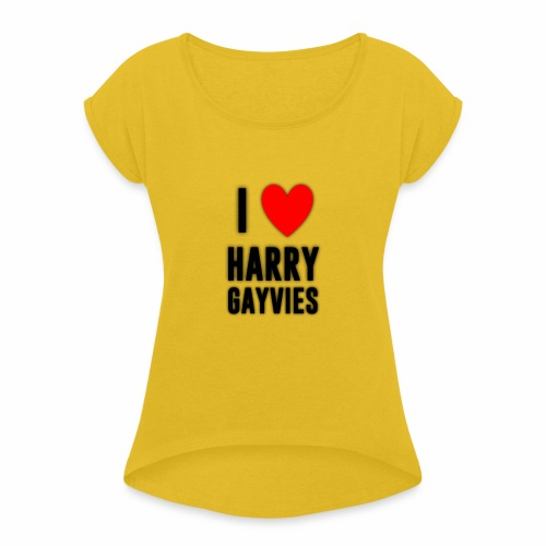 I <3 Harry Gayvies - Women's T-Shirt with rolled up sleeves