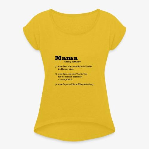 Mama Mutter - Frauen T-Shirt mit gerollten Ärmeln