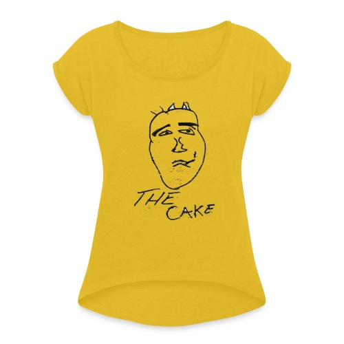 The Cake - Women's T-Shirt with rolled up sleeves