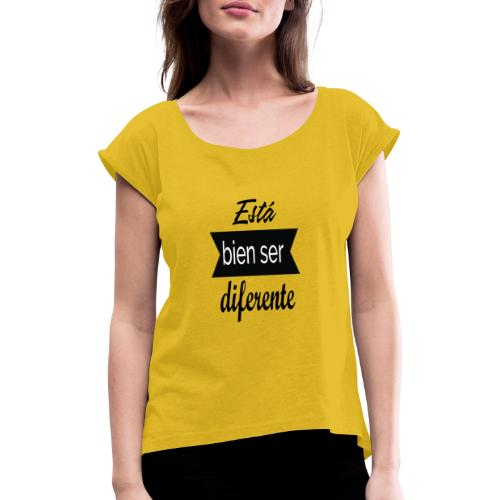 Ser diferente - Camiseta con manga enrollada mujer