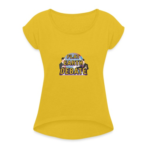 Flat Earth Debate - Women's T-Shirt with rolled up sleeves