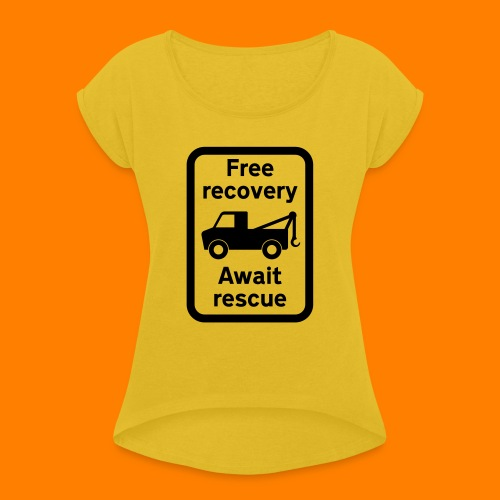 free recovery - Women's T-Shirt with rolled up sleeves
