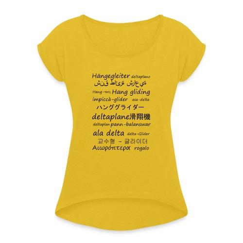 deltaplane en plusieurs langues - T-shirt à manches retroussées Femme