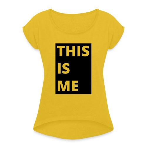 This is me - T-shirt med upprullade ärmar dam