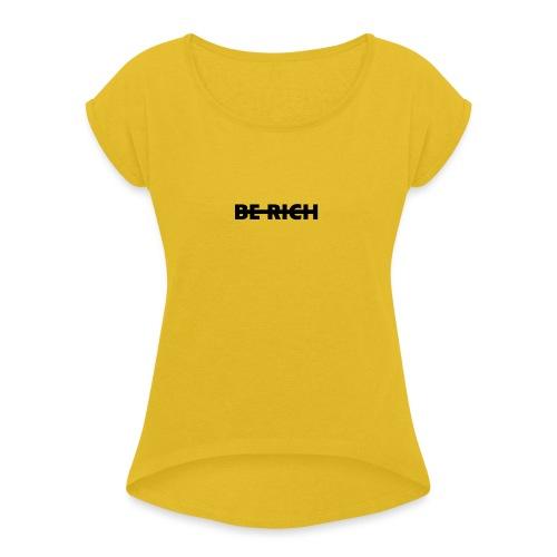 BE RICH - Vrouwen T-shirt met opgerolde mouwen