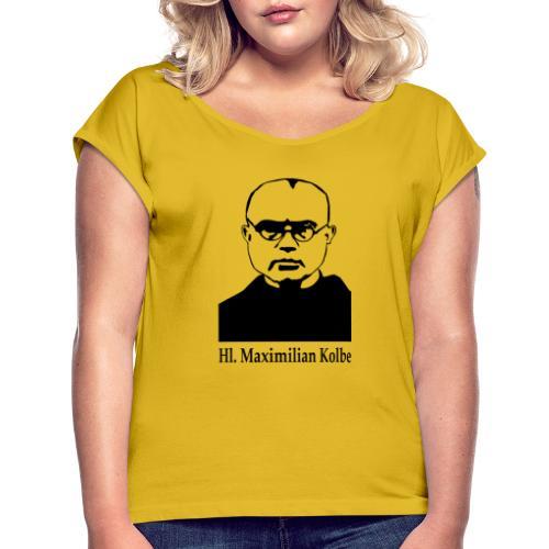 Hl. Maximilian Kolbe - Frauen T-Shirt mit gerollten Ärmeln