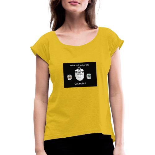 What a load - T-shirt à manches retroussées Femme