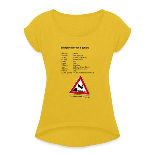 Menschenleben in Zahlen - Frauen T-Shirt mit gerollten Ärmeln