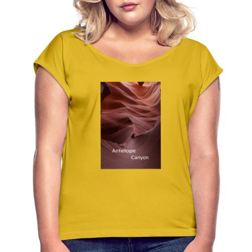 Antelope Canyon - Frauen T-Shirt mit gerollten Ärmeln