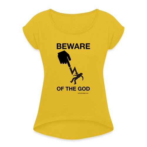 Beware of the God - Women's T-Shirt with rolled up sleeves