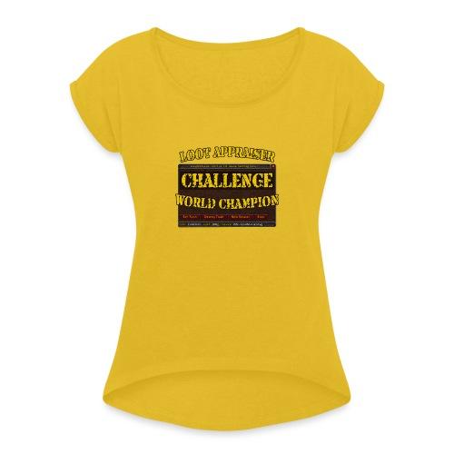 Loot Appraiser World Champion - Frauen T-Shirt mit gerollten Ärmeln