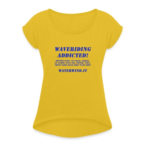 waveriding add blue - Women's T-Shirt with rolled up sleeves