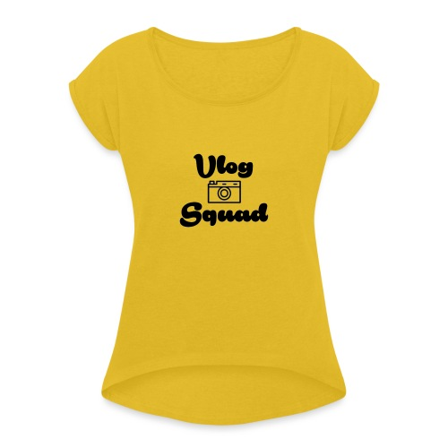 Vlog Squad - Women's T-Shirt with rolled up sleeves