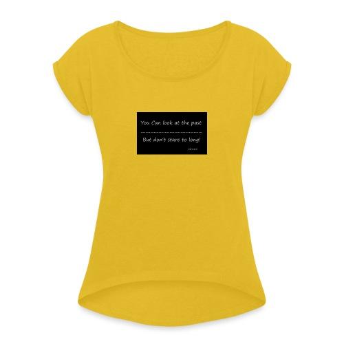 past - Vrouwen T-shirt met opgerolde mouwen