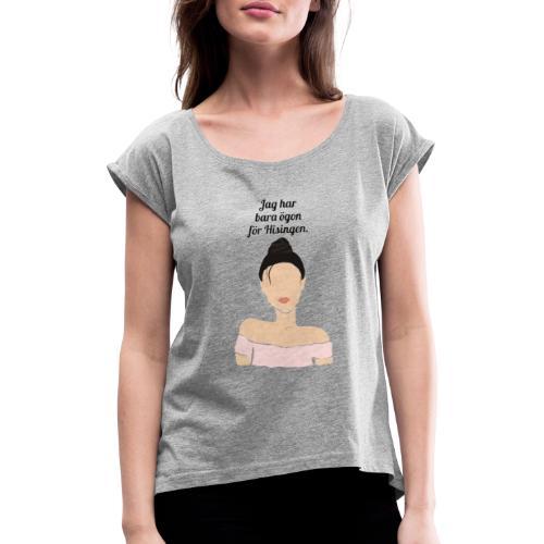 Eyes for Hisingen - T-shirt med upprullade ärmar dam