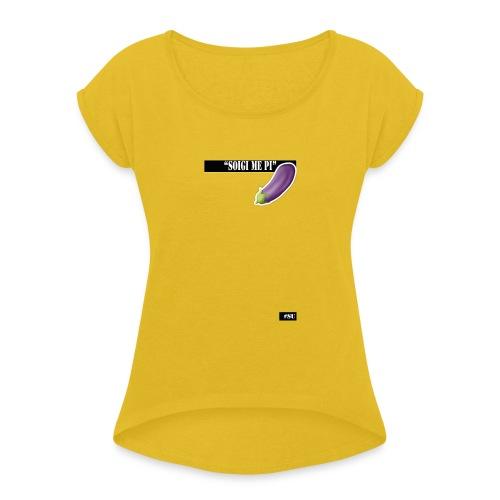 zuig_me_pie - Vrouwen T-shirt met opgerolde mouwen