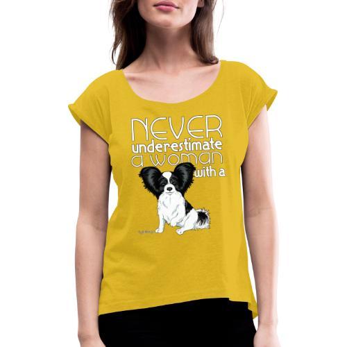 papiunderestimate3 - Naisten T-paita, jossa rullatut hihat