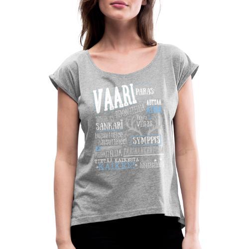 Vaarin Oma Paita V - Naisten T-paita, jossa rullatut hihat