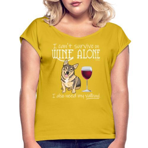 Wine Alone Vallhund II - Naisten T-paita, jossa rullatut hihat
