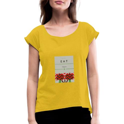 Eat Vegan - Koszulka damska z lekko podwiniętymi rękawami