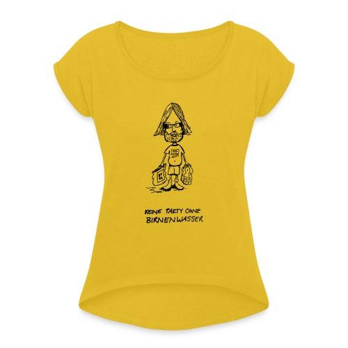 Birnenwasser - Frauen T-Shirt mit gerollten Ärmeln