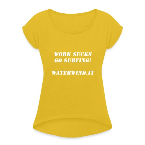 White work sucks - Women's T-Shirt with rolled up sleeves