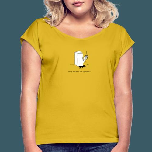Tisse i kjøleskapet - T-skjorte med rulleermer for kvinner