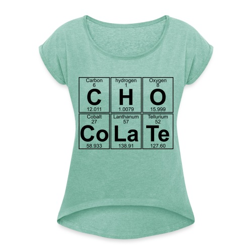 C-H-O-Co-La-Te (chocolate) - Full - Women's T-Shirt with rolled up sleeves