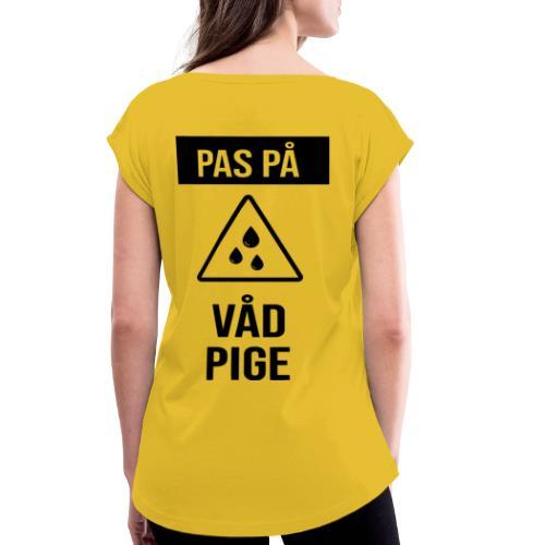 Våd Pige - Dame T-shirt med rulleærmer