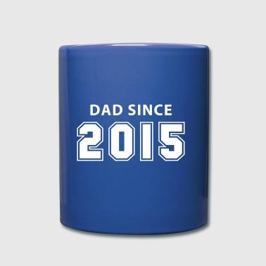 dad since 2015 - daddy design - Tasse einfarbig
