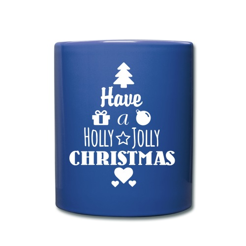 Have a Holly Jolly Christmas - Tasse einfarbig