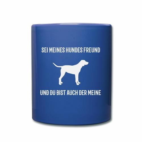 Sei meines Hundes Freund - Tasse einfarbig