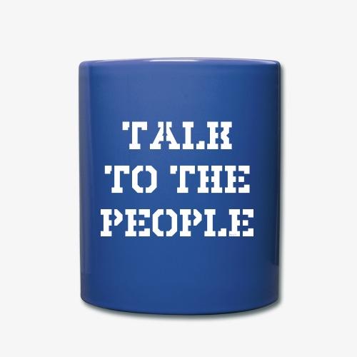 Talk to the people - weiß - Tasse einfarbig