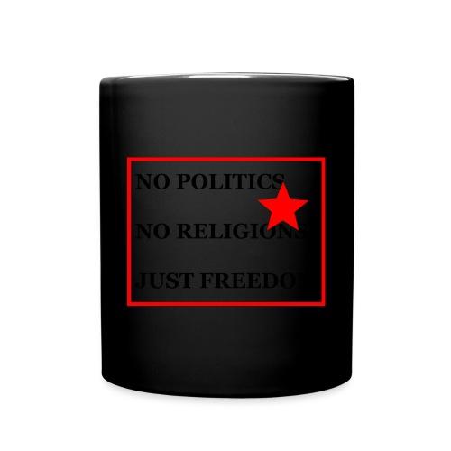 No Politics. No Religions. Just Freedom! - Tasse einfarbig