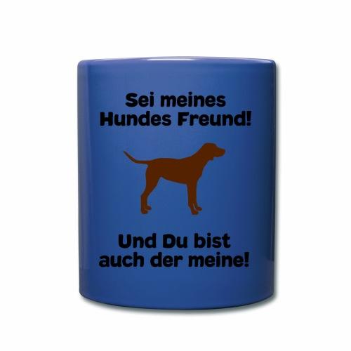 Hundesprüche - Sei meines Hundes Freund - Tasse einfarbig