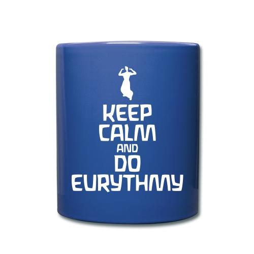 Keep Calm And Do Eurythmy - Tasse einfarbig