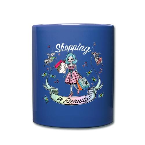 Shopping für immer & ewig - Tasse einfarbig