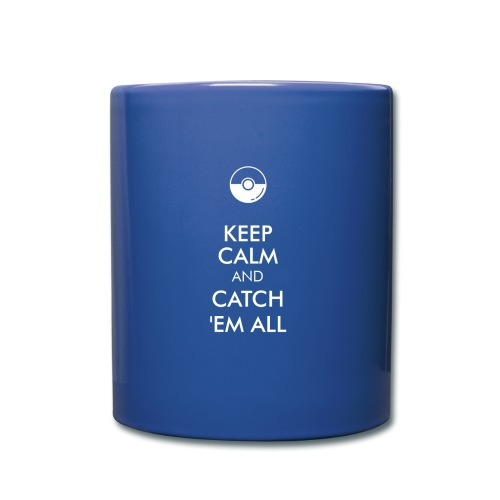 Keep Calm and Catch em all - Tasse einfarbig