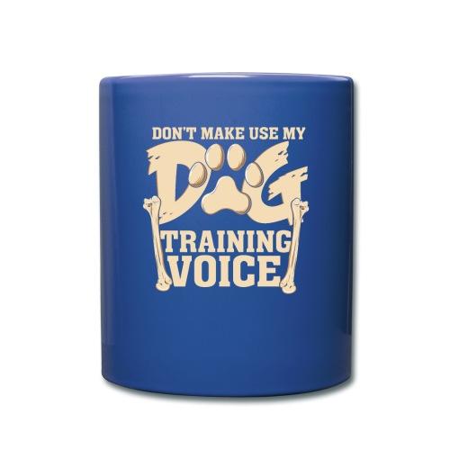 Für Hundetrainer oder Manager Trainings-Stimme - Tasse einfarbig