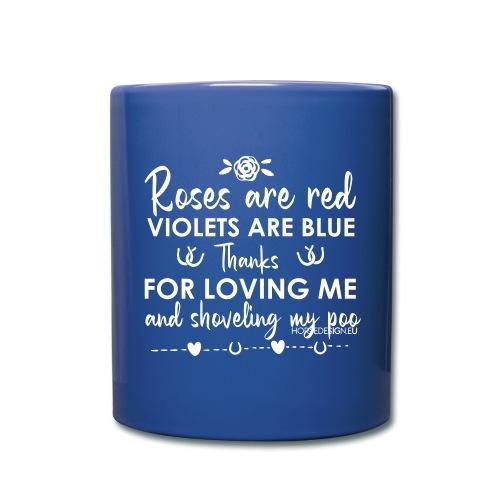 Rosen sind rot -Liebe - Pferdespruch - Tasse einfarbig