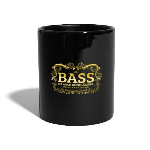 Ein Bass ist auch keine Lösung, es sollten schon.. - Tasse einfarbig