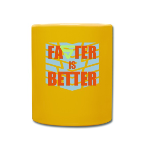 Faster is Better - Mug uni