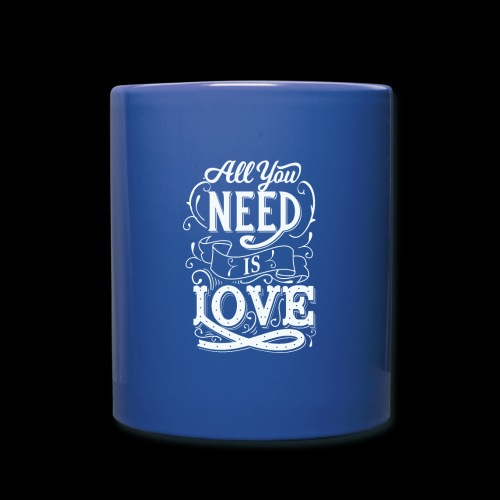 All You Need Is Love - Tasse einfarbig