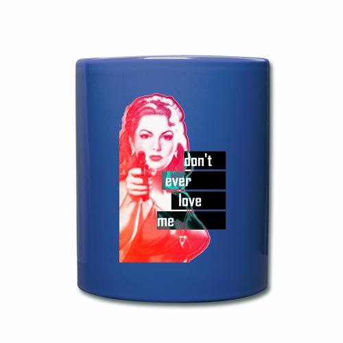 DON'T EVER LOVE ME - Mug uni
