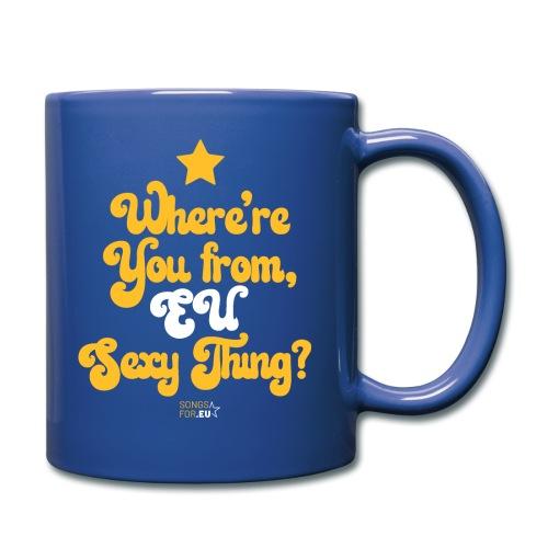 Where're you from, EU sexy thing?   SongsFor.EU - Full Colour Mug