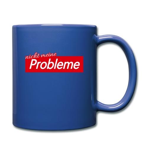 Nicht meine Probleme - Tasse einfarbig