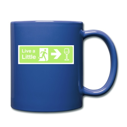 Live a little - Full Colour Mug